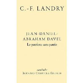 Jean-Daniel-Abraham Davel, le patriote sans patrie, Landry, Charles-François