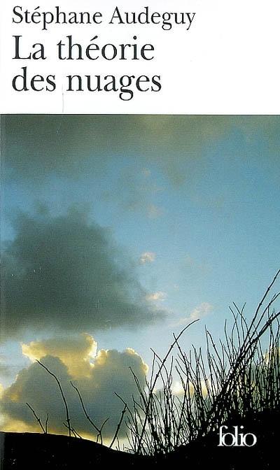 La théorie des nuages : roman, Audeguy, Stéphane