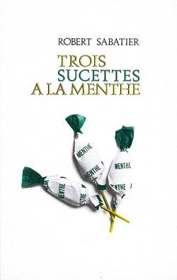 [Le roman d'Olivier] : [3] : Trois sucettes à la menthe, Sabatier, Robert