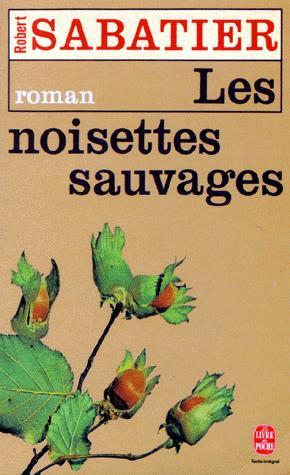 [Le roman d'Olivier] : [4] : Les noisettes sauvages, Sabatier, Robert