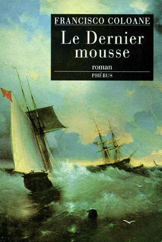 Le dernier mousse  : roman, Coloane, Francisco