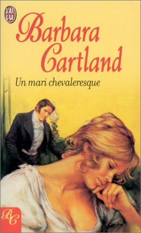 Un mari chevaleresque, Cartland, Barbara