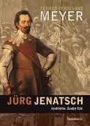 Jurg Jenatsch : (un épisode de l'histoire des Grisons) : roman, Meyer, Conrad Ferdinand
