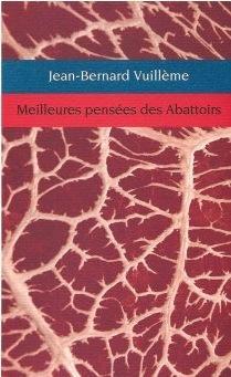 Meilleures pensées des Abattoirs, Vuillème, Jean-Bernard