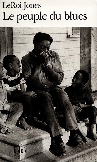 Le peuple du blues : la musique noire dans l'Amérique blanche, Jones, LeRoi
