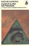 L'amour au pied des pyramides, Mahfouz, Naguib