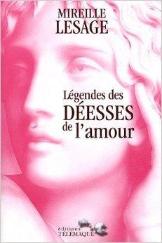 Légendes des déesses de l'amour, Lesage, Mireille