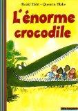 L'énorme crocodile ; Un amour de tortue, Dahl, Roald