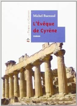 L'évêque de Cyrène : roman biographique, Buenzod, Michel