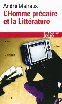 L'homme précaire et la littérature, Malraux, André