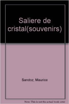 La salière de cristal, Sandoz, Maurice
