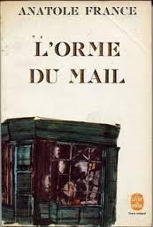 L'orme du mail, France, Anatole