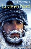 La vie en Nord : douze ans sur la piste des trappeurs, Vanier, Nicolas