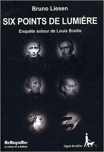Six points de lumière : enquête autour de Louis Braille, Liesen, Bruno
