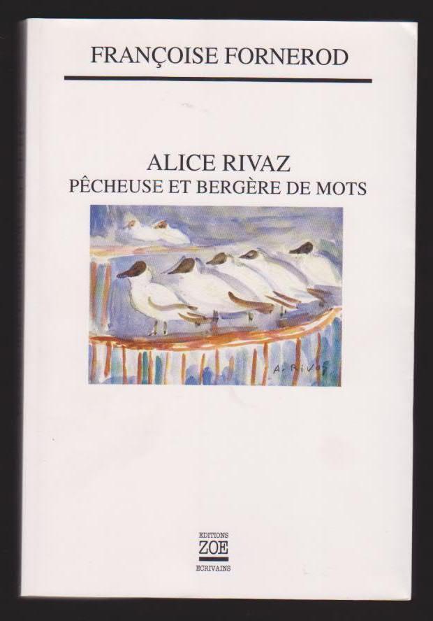 Alice Rivaz : pêcheuse et bergère de mots, Fornerod, Françoise