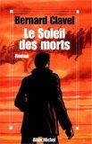Le soleil des morts, Clavel, Bernard