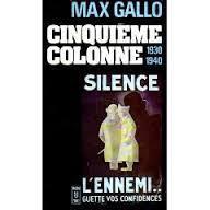 Cinquième colonne : 1930-1940 : et ce fut la défaite, Gallo, Max