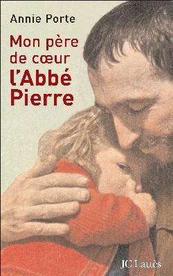Mon père de coeur, l'abbé Pierre