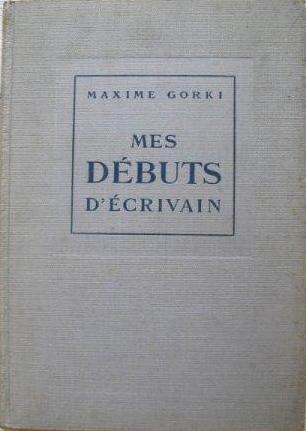 Mes débuts d'écrivain, Gorki, Maxime