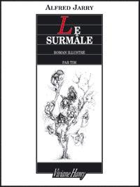 Le surmâle : roman moderne, Jarry, Alfred