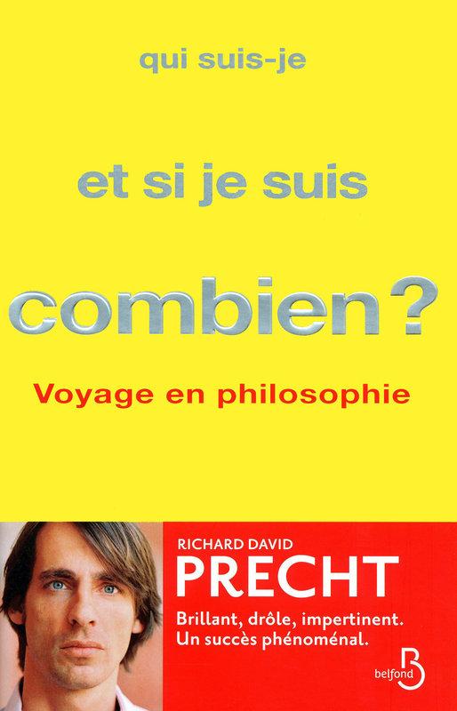 Qui suis-je et si je suis, combien? : voyage en philosophie, Precht, Richard David