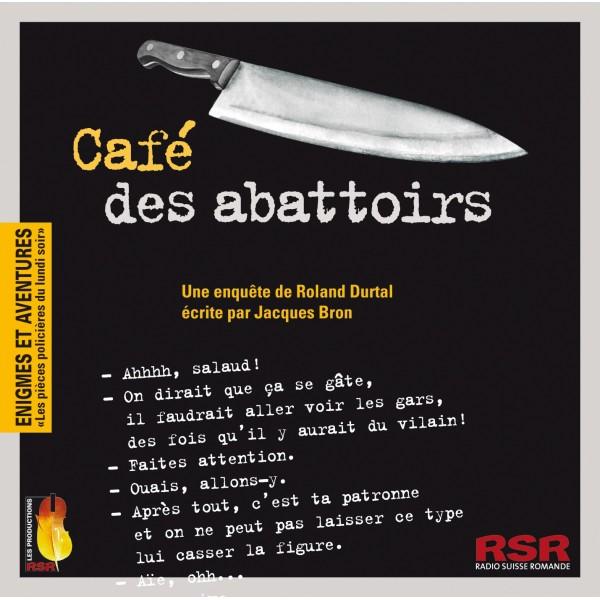Café des abattoirs : une enquête de Roland Durtal, Bron, Jacques