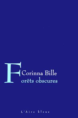 Forêts obscures  : roman, Bille, Stéphanie Corinna