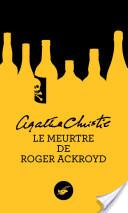 [Hercule Poirot] : Le meurtre de Roger Ackroyd, Christie, Agatha