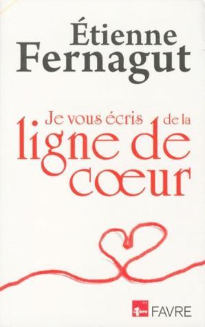 Je vous écris de la ligne de coeur, Fernagut, Etienne