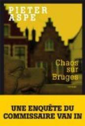 Chaos sur Bruges : [une enquête du commissaire Van In], Aspe, Pieter
