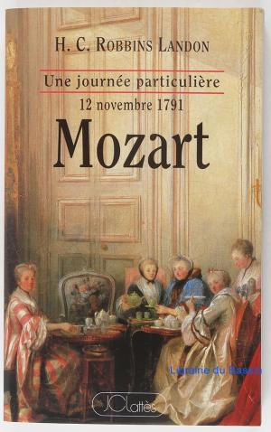 Mozart : samedi 12 novembre 1791 : [une journée particulière]
