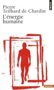 L'énergie humaine, Teilhard de Chardin, Pierre