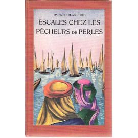 Escales chez les pêcheurs de perles : Arabie - Zanzibar - Maldives - Ceylan, Blanchod, Frédéric Georges