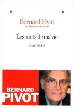 Les mots de ma vie, Pivot, Bernard