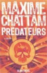Prédateurs : roman, Chattam, Maxime