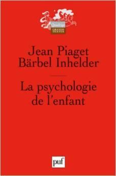 La psychologie de l'enfant, Piaget, Jean