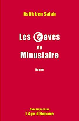 Les caves du minustaire : roman, Ben Salah, Rafik
