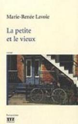 La petite et le vieux : roman, Lavoie, Marie-Renée