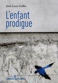 L'enfant prodigue : roman, Kuffer, Jean-Louis