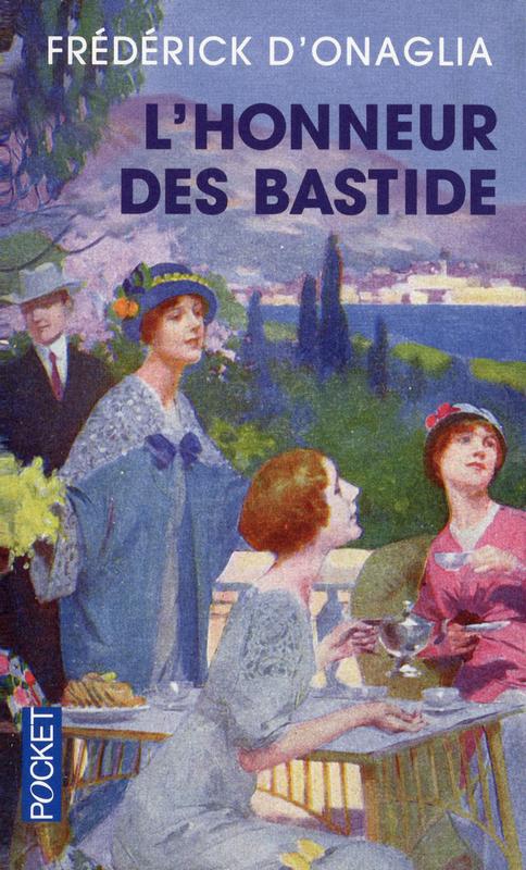 L'honneur des Bastide : [roman], Onaglia, Frédérick d'