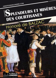 [La comédie humaine] : Splendeurs et misères des courtisanes, Balzac, Honoré de (1799-1850)