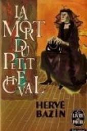 Vipère au poing [2] : La mort du petit cheval : roman, Bazin, Hervé