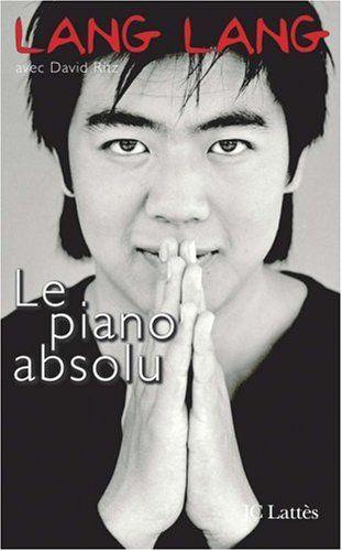 Le piano absolu : l'éducation d'un prodige, Lang Lang