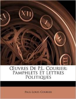 Oeuvres de P. L. Courier : pamphlets politiques, Courier, Paul-Louis (1772-1825)