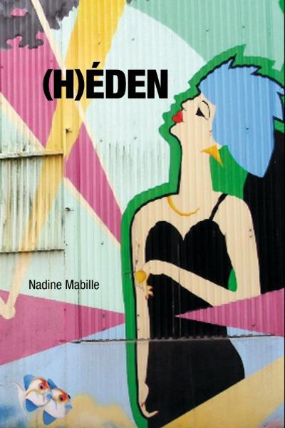 (H)éden, Mabille, Nadine