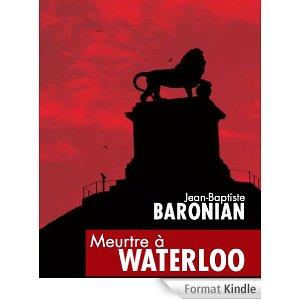 Meurtre à Waterloo, Baronian, Jean-Baptiste
