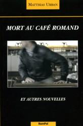 Mort au Café Romand et autres nouvelles, Urban, Matthias