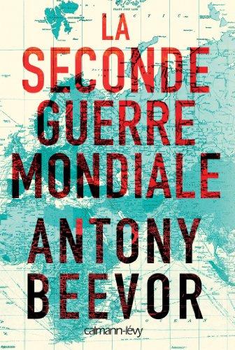 La seconde guerre mondiale, Beevor, Antony