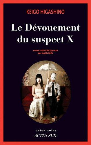 Le dévouement du suspect X : roman, Higashino, Keigo