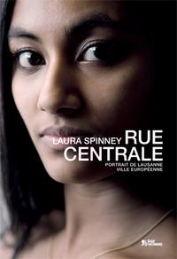 Rue Centrale : portrait d'une ville européenne, Spinney, Laura